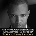 Phil Ivey vs. Crockfords Casino Revealed! Who has the edge?