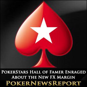 PokerStars Hall of Famer Enraged About New FX Margin
