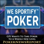 GPI Wants To Take Poker To A Whole New Level