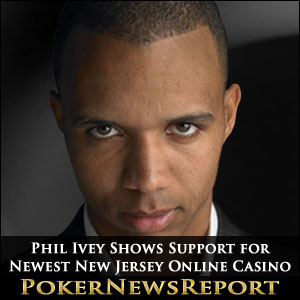 Phil Ivey Shows Support for Newest New Jersey Online Casino