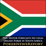 PwC Editor Forecasts No Legal Online Poker in South Africa