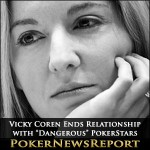 """Vicky Coren-Mitchell Ends Relationship with """"Dangerous"""" PokerStars"""