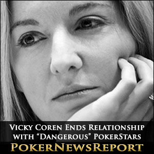 "Vicky Coren Ends Relationship with ""Dangerous"" PokerStars"