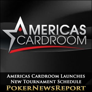 Americas Cardroom Launches New Tournament Schedule