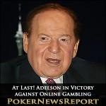 At Last! Adelson in Victory against Online Gambling