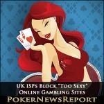 """UK ISPs Block """"Too Sexy"""" Online Gambling Sites"""