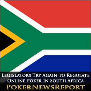 Legislators Try Again to Regulate Online Poker in South Africa