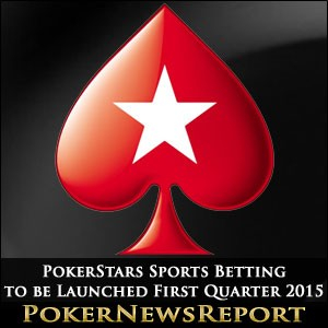 PokerStars Sports Betting to be Launched First Quarter 2015