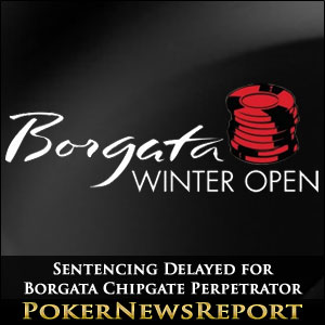 Sentencing Delayed for Borgata Chipgate Perpetrator