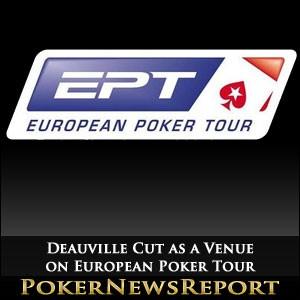 Deauville Cut as a Venue on European Poker Tour