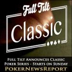 Full Tilt Announces Classic Poker Series – Starts on Sunday