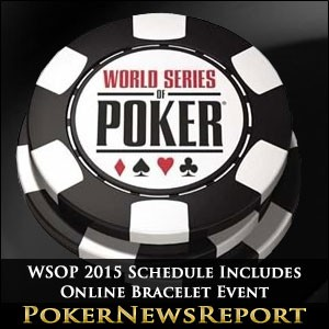 WSOP 2015 Schedule Includes Online Bracelet Event