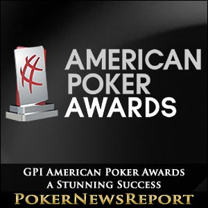 GPI American Poker Awards a Stunning Success