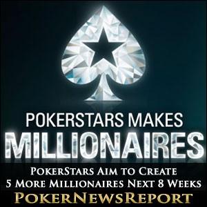 PokerStars Aim to Create 5 More Millionaires in Next 8 Weeks