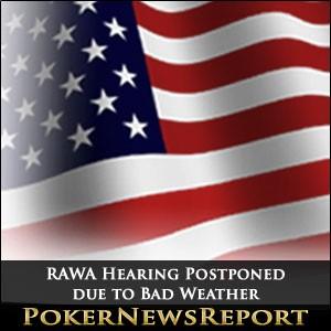 RAWA Hearing Postponed due to Bad Weather