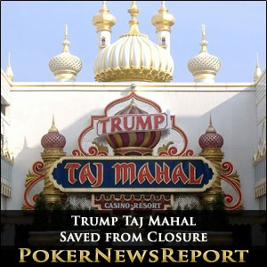 Trump Taj Mahal Saved from Closure