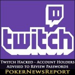 Twitch Hacked – Account Holders Advised to Review Passwords