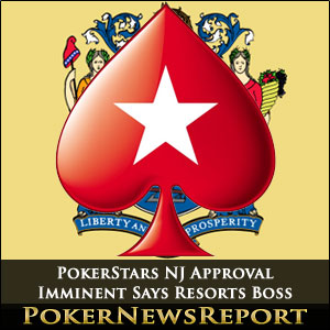 PokerStars NJ Approval Imminent Says Resorts Boss