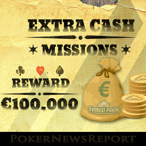 Extra Cash Missions at Everest poker