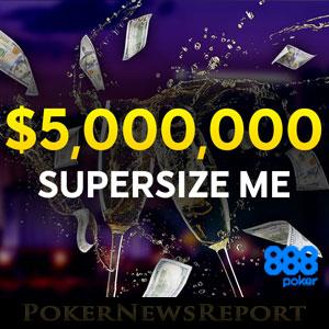 $5 Million Supersize Me at 888Poker