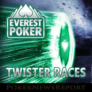 Twister Races at Everest Poker