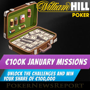 €100K January Missions at William Hill Poker