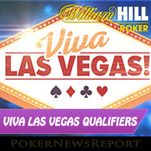 Viva Las Vegas Qualifiers at William Hill Poker