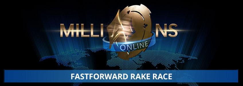 MILLIONS Online FastForward Rake Race