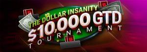 Dollar Insanity $10K GTD Tournament